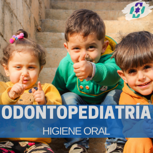 ODONTOPEDIATRÍA. Higiene Oral En Niños.
